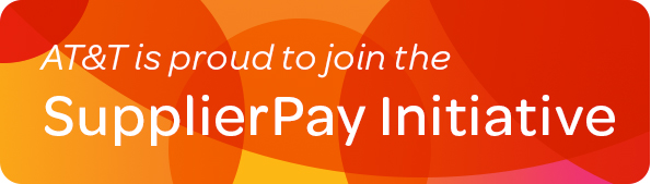 AT&T is proud to join the SupplierPay Initiative
